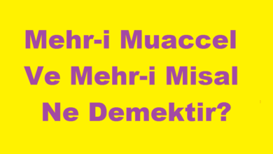 Photo of Mehr-i Muaccel Ve Mehr-i Misal Ne Demektir?
