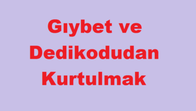 Photo of Gıybet ve Dedikodudan Kurtulmak