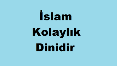 Photo of İslam Kolaylık Dinidir