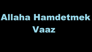 Photo of Allah'a Hamdetmek & Vaaz